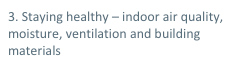 3. Staying healthy – indoor air quality, moisture, ventilation and building materials